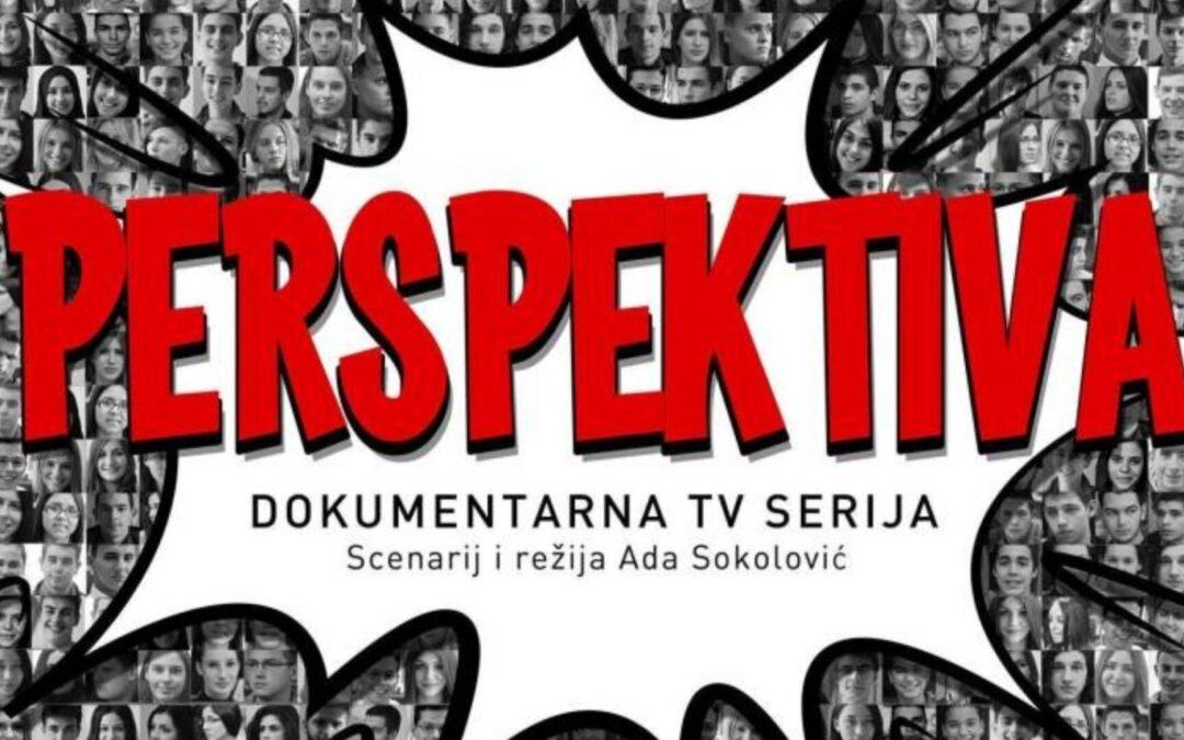 """Prijavi se! – UČEŠĆE U SNIMANJU DOKUMENTARNE SERIJE """"PERSPEKTIVA"""""""
